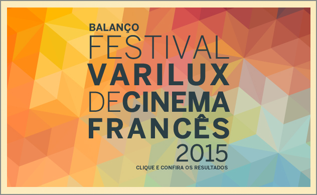 Balanço Festival Varilux de Cinema Francês 2015